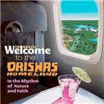 CD - Welcome To The Orishas Homeland, In The Rhythm Of Nature And Faith