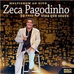 CD Zeca Pagodinho - Multishow ao Vivo: 30 Anos - Vida que Segue