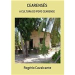 Cearensês - a Cultura do Povo Cearense