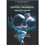 Centro Cirurgico: Aspectos Gerais Guia para a Prat