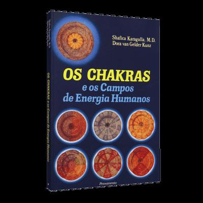 Chakras, os - e os Campos de Energia Humanos