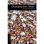 Changing Their Skies: Stories From Africa - Oxford Bookworms Library - Level 2 - Third Edition - Oxford University Press - Elt