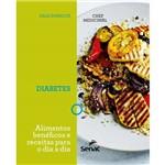Chef Medicinal - Diabetes - Alimentos Beneficos e Receitas para o Dia a Dia