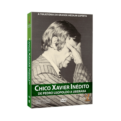 Chico Xavier Inédito: de Pedro Leopoldo a Uberaba [duplo]