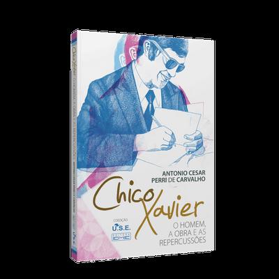 Chico Xavier – o Homem, a Obra e as Repercussões