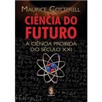 Ciência do Futuro: a Ciência Proibida do Século XXI
