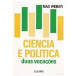 Ciencia e Política:duas Vocacoes