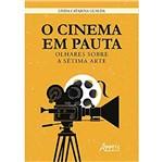 Cinema em Pauta - Olhares Sobre a Setima Arte, o - Appris