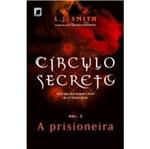Circulo Secreto - a Prisioneira Vol 2 - Galera