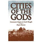 Cities Of The Gods: Communist Utopias In Greek Thought