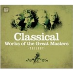 Classical, Works Of The Great Masters - Trilogy - 3 CDs