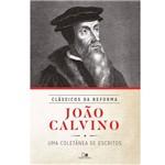 Clássicos da Reforma - João Calvino