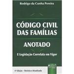 Código Civil das Famílias: Anotado e Legislação Correlata em Vigor