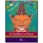 Coelho e a Onca, O: Historias Brasileiras de Orige