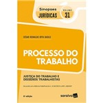 Col. Sinopses Jurídicas 31 - Processo do Trabalho - 6ª Ed.