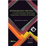 Coleção Direito em Contexto - Responsabilidade Tributária - e os Fatos de Formação, Administração, Reorg... 1ª Ed.