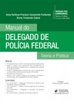 Coleção Manuais das Carreiras - Manual do Delegado de Polícia Federal (2017)