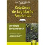 Coletânea de Legislação Ambiental - Legislação Socioambiental - Volume I