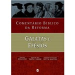 Comentário Bíblico da Reforma (Gálatas e Efésios)