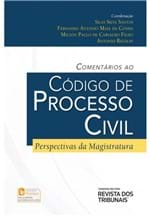 Comentários ao Código de Processo Civil - Perspectivas da Magistratura