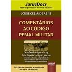 Comentários ao Código Penal Militar - Parte Geral: Artigos 1º a 135 - Parte Especial: Artigos 136 a 410 - JuruáDocs: Texto Digitalizado + Banco de Dados