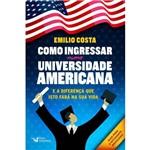 Como Ingressar Numa Universidade Americana - e a Diferença que Isto Fará na Sua Vida