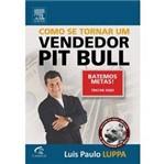 Como se Tornar um Vendedor Pit Bull