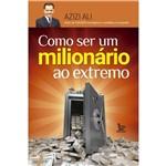 Como Ser um Milionario ao Extremo