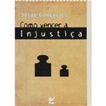Como Vencer a Injustica