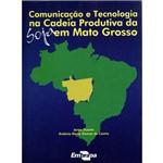 Comunicação e Tecnologia na Cadeia Produtiva da Soja em Mato Grosso