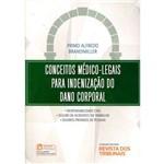 Conceitos Médico-legais para Indenização do Dano Corporal