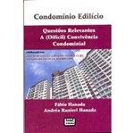 Condominio Edilicio - Questoes Relevantes a Dificil Convivencia Condominial - Leud
