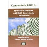 Condomínio Edilício – Questões Relevantes – a (difícil) Convivência Condominial