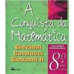 Conquista da Matematica, a - 8 Ano - 7 Serie - Ef Ii