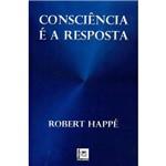 Consciência é a Resposta