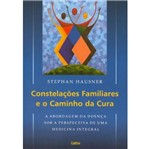 Constelacoes Familiares e o Caminho da Cura - Cultrix
