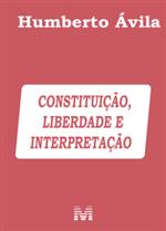Constituição, Liberdade e Interpretação (2019)