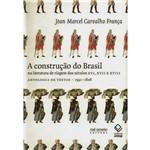 Construção do Brasil na Literatura de Viagem dos Séculos XVI, XVII e XVIII