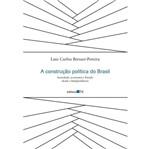 Construcao Politica do Brasil - Editora 34