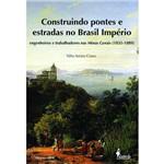 Construindo Pontes e Estradas no Brasil Império