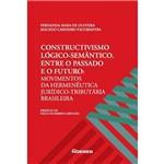 Construtivismo Lógico-semântico, Entre o Passado e o Futuro