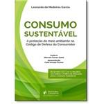 Consumo Sustentavel: a Protecao do Meio Ambiente no Codigo de Defesa do Consumidor