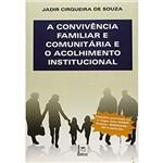 Convivência Familiar e Comunitária e o Acolhimento Institucional, a