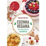 Cozinha Vegana para Quem Quer Ser Saudavel