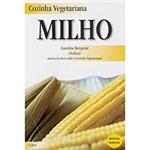 Cozinha Vegetariana: Milho