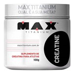 CREATINA 100 G - MAX TITANIUM - Aminoácido - Massa Muscular