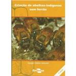 Criação de Abelhas Indígenas Sem Ferrão 2ª Edição