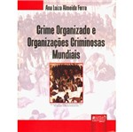 Crime Organizado e Organizacoes Criminosas