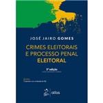 Crimes Eleitorais e Processo Penal Eleitoral (2018)
