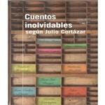 Cuentos Inovidables Segun Julio Cortazar